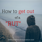 get_out_of_a_rut